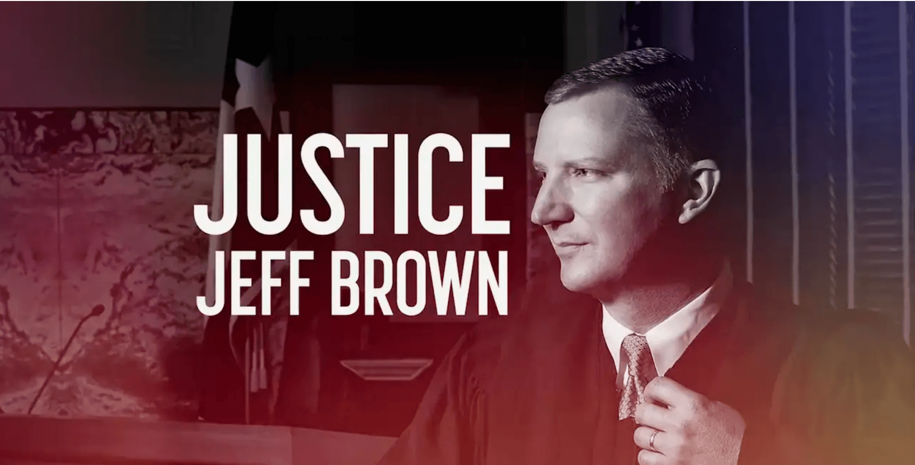 Justice Jeff Brown – Texas Supreme Court